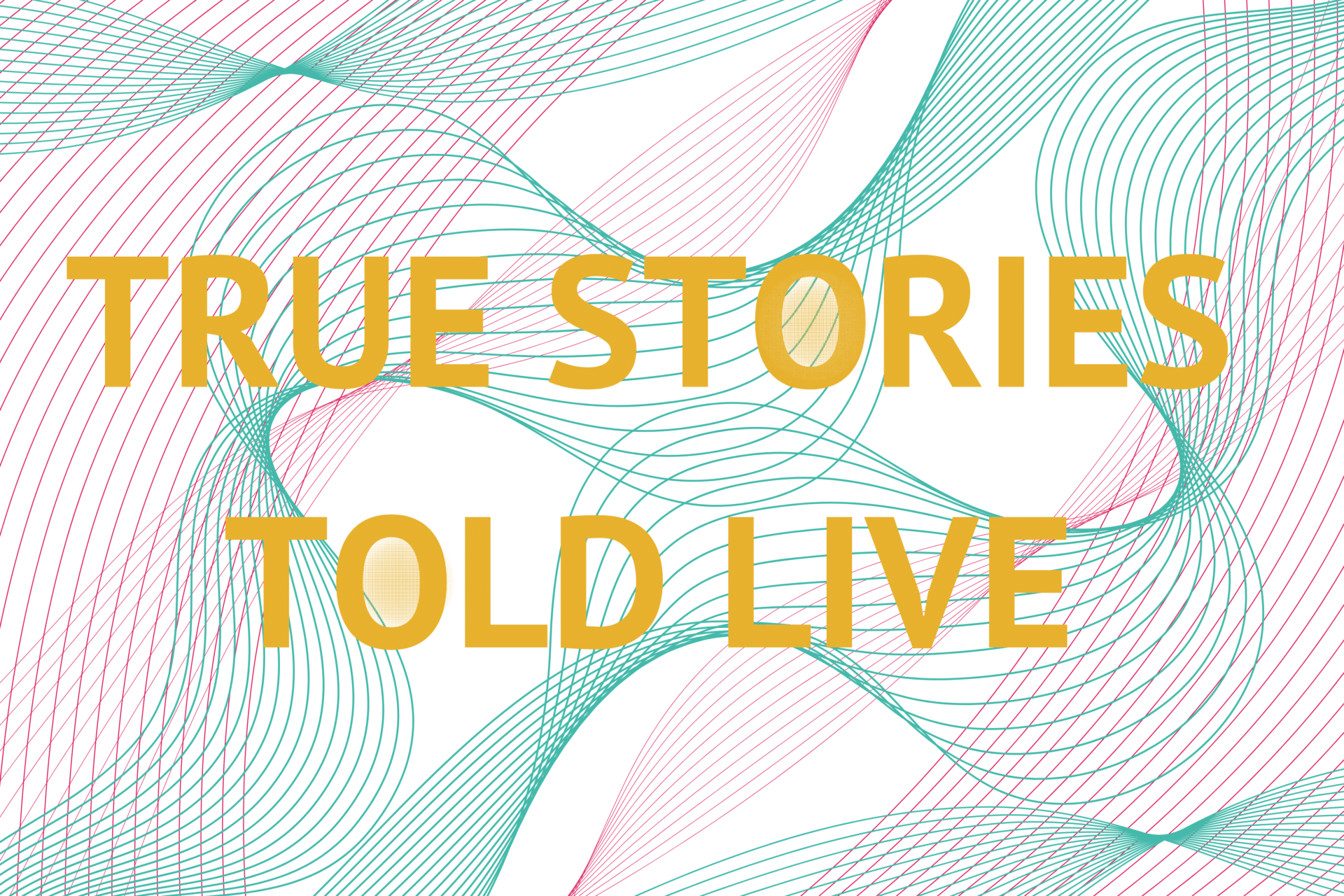 True Stories Told Live show image