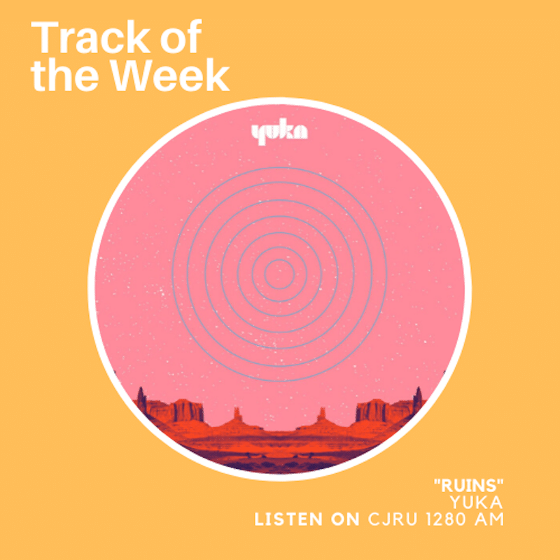 Featured Image for Track of the Week: Yuka - Ruins courtesy of   | CJRU
