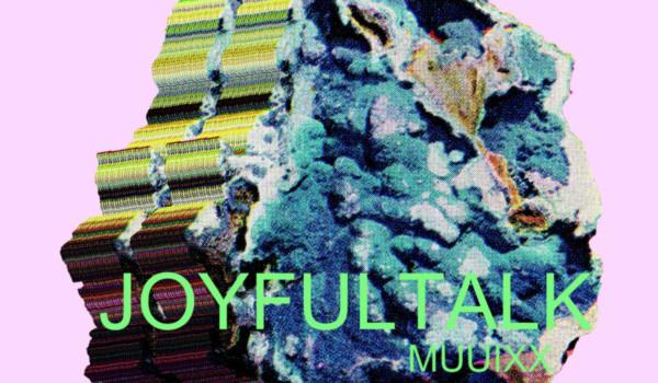 Album Image for JOYFULTALK - MUUIXX (Released 2015-06-30  by Drip Audio)