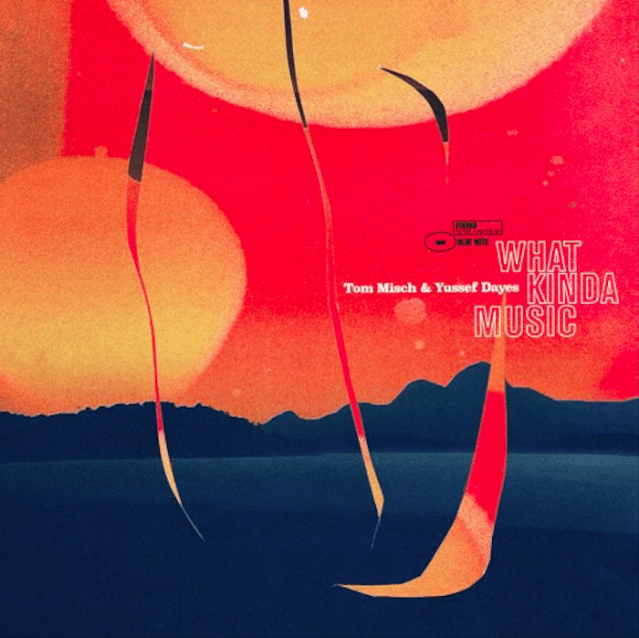 Album Image for Tom Misch - What Kinda Music (Released 2020-04-24  by Blue Note)
