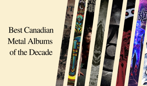 Featured Image for Top 10 Canadian Metal Albums of the Decade courtesy of   | CJRU