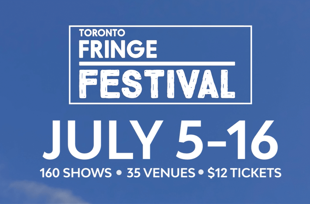 Featured Image for Fringe 2017: Karen's Top 5 courtesy of Toronto Fringe Festival  | CJRU
