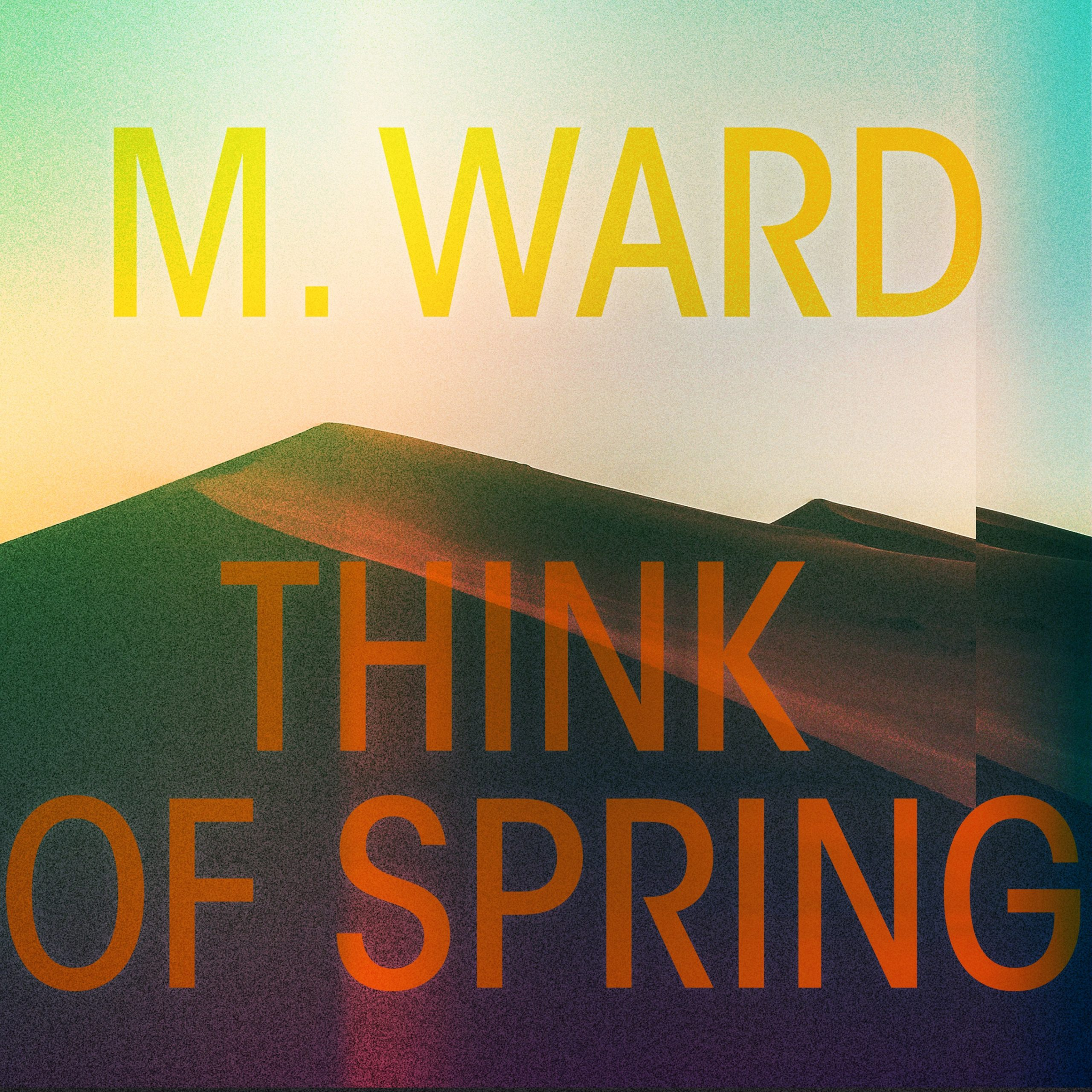 M. Ward Think of Spring Album Cover