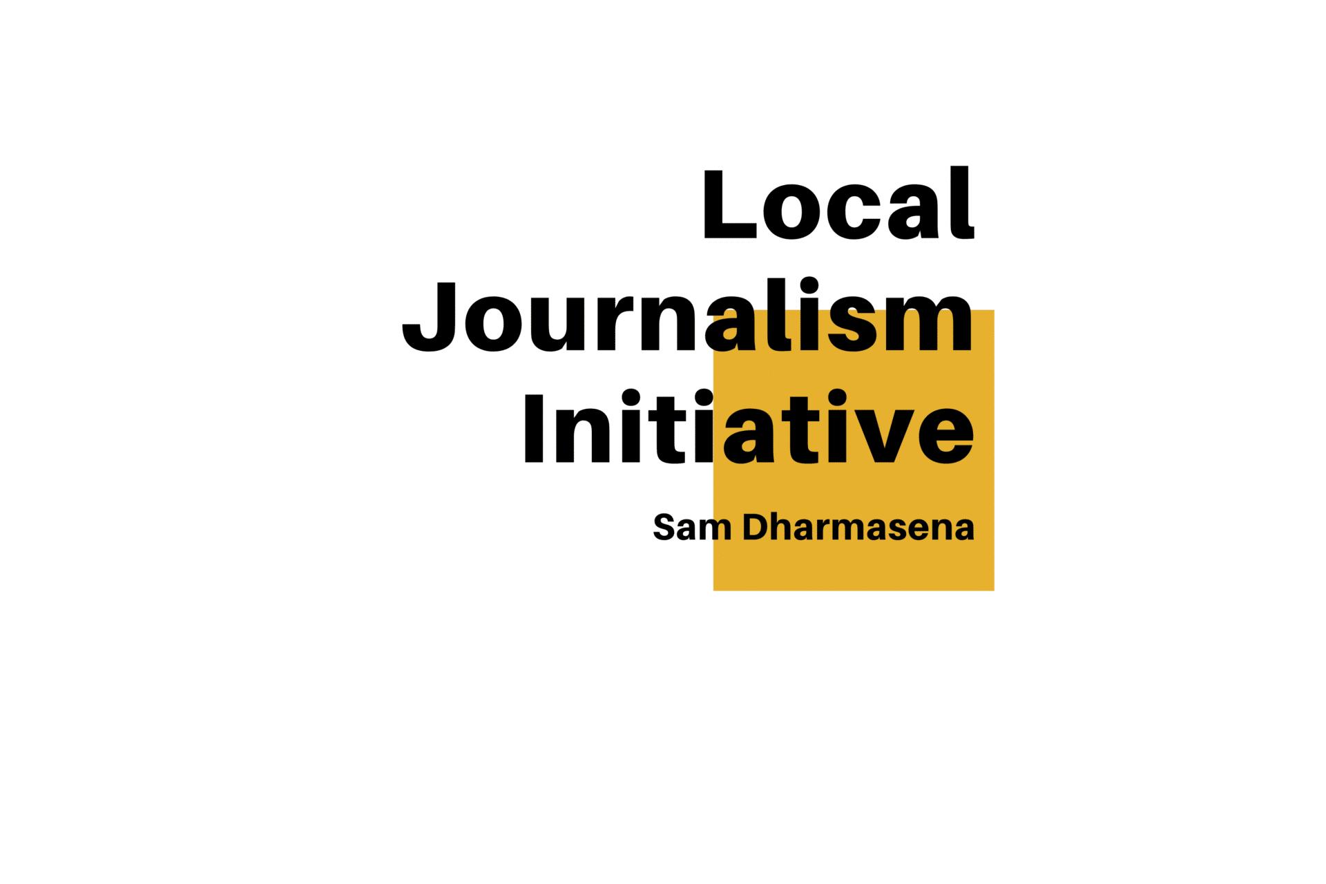 Local Journalism Initiative - Sam Dharmasena Title Card