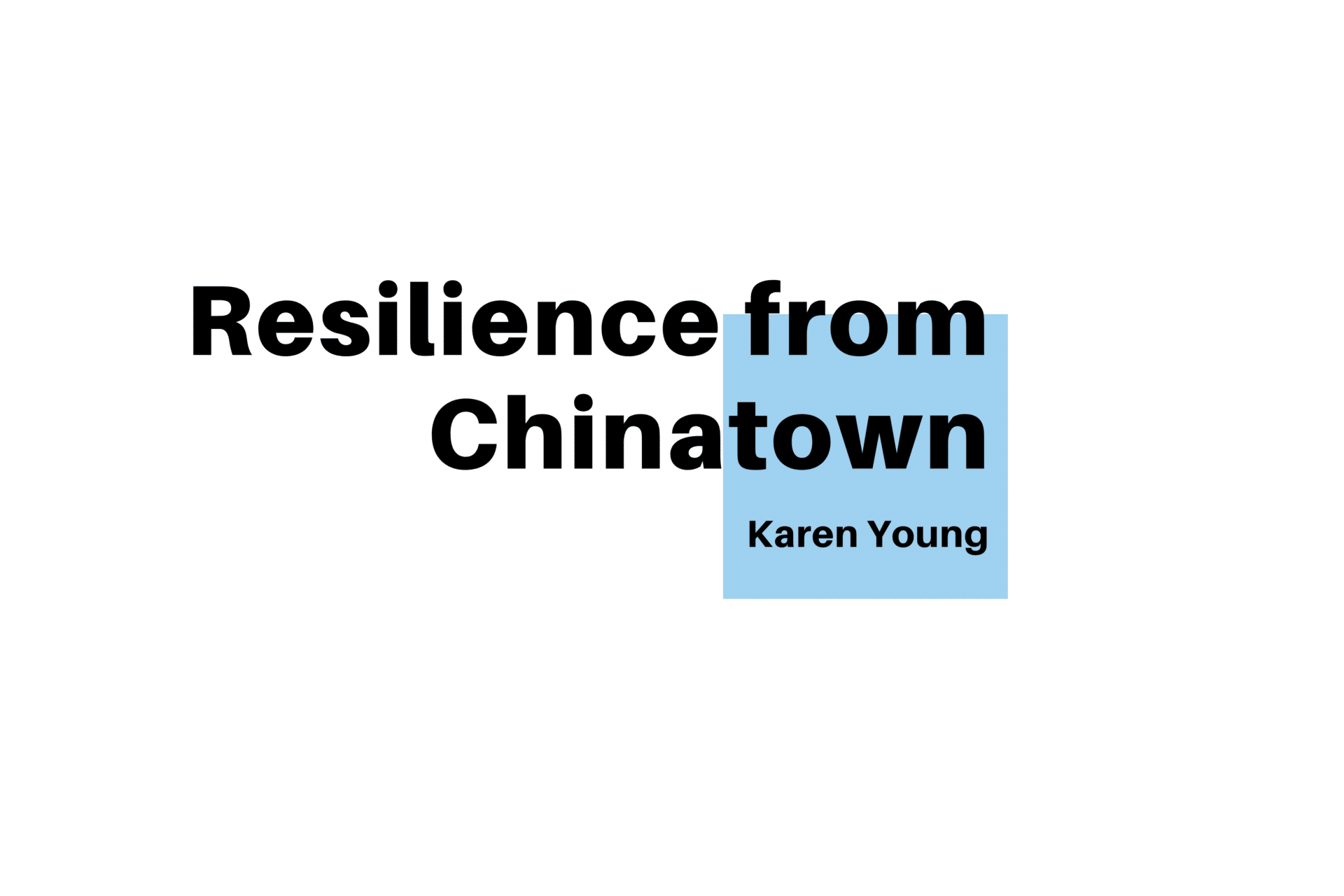 Local Journalism Initiative - Resilience from Chinatown - title card