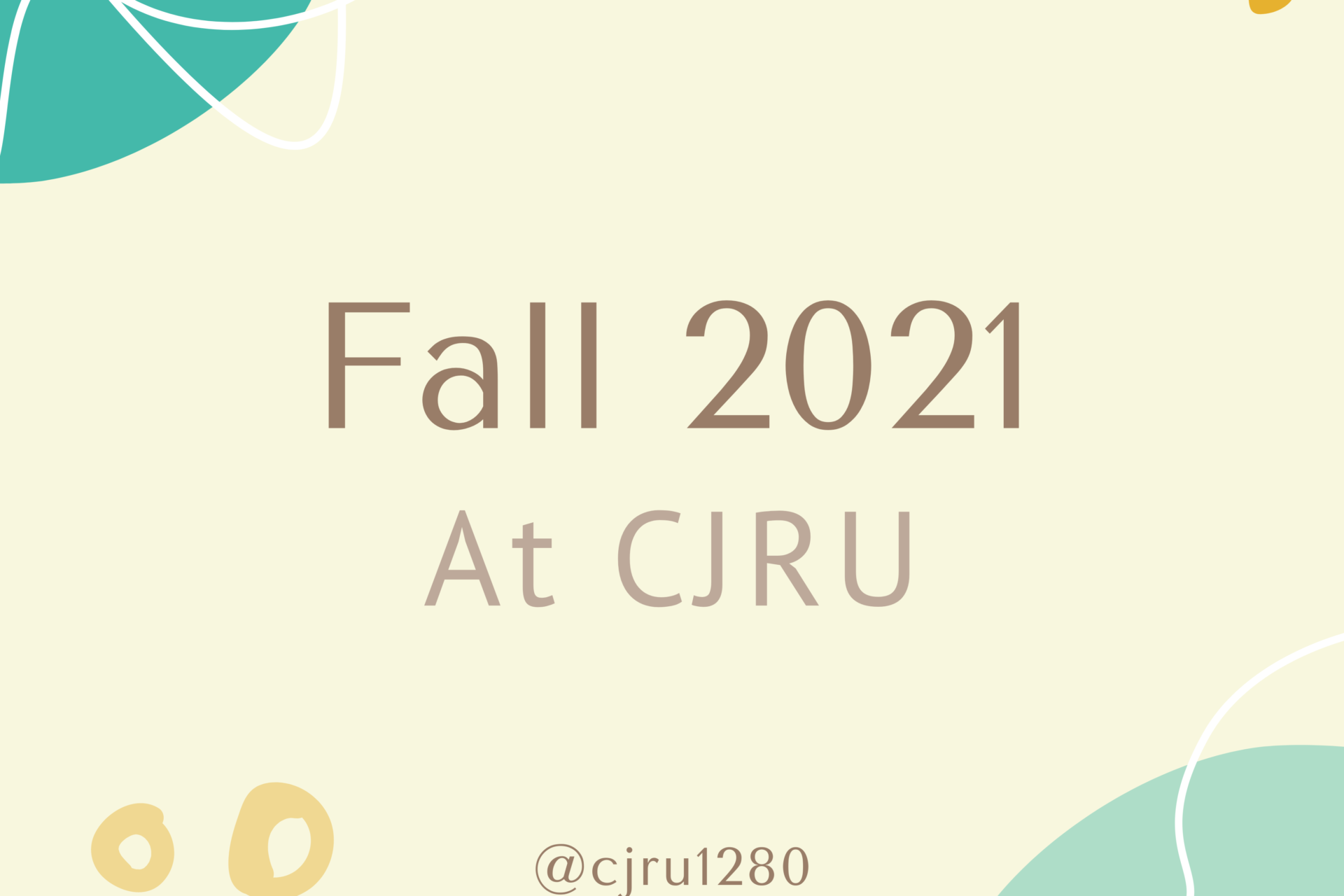 Fall 2021 at CJRU